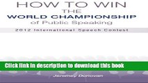 Read How to Win the World Championship of Public Speaking: Secrets of the International Speech