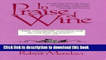 Read In Praise of Wine: An Offering of Hearty Toasts, Quotations, Witticisms, Proverbs, and Poetry