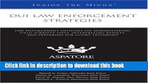 Read DUI Law Enforcement Strategies: Law Enforcement Officials on Administering Field Sobriety