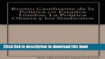 Download Rostro Cambiante de la Politica en Estados Unidos: La Politica Obrera y los Sindicatos