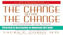 PDF The Change Before the Change: Everything You Need to Know to Stay Healthy in the Decade Before