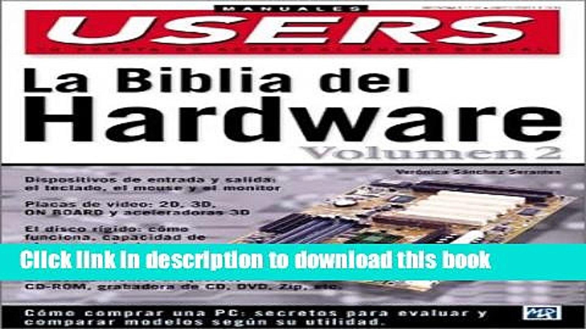 Read La Biblia del Hardware Volumen II: Manuales Users, en Espanol / Spanish (Hardware Bible)