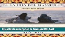 Download La hija del Ganges (Daughter of the Ganges): La historia de una adopción (A Memoir)