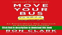 Read Move Your Bus: An Extraordinary New Approach to Accelerating Success in Work and Life Ebook