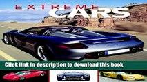 Read Book Extreme Cars: Fastest,Wildest,Craziest.Oddest Cars Ever Ebook PDF