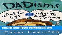 Read Dadisms: What He Says and What He Really Means  Ebook Free