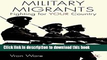 Read Military Migrants: Fighting for YOUR Country (Migration, Diasporas and Citizenship)  Ebook