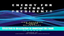 Read Energy for Future Presidents: The Science Behind the Headlines  Ebook Free