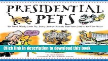 [PDF] Presidential Pets: The Weird, Wacky, Little, Big, Scary, Strange Animals That Have Lived In