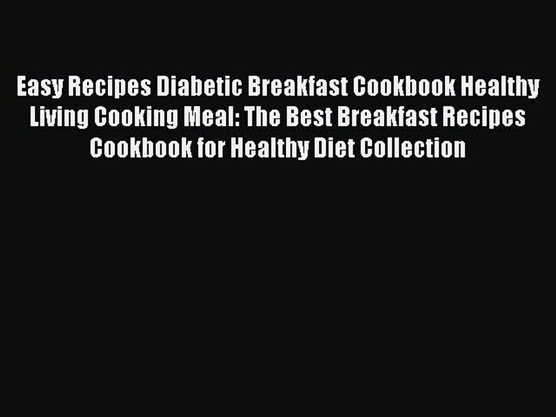 Read Easy Recipes Diabetic Breakfast Cookbook Healthy Living