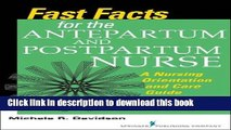 Download Fast Facts for the Antepartum and Postpartum Nurse: A Nursing Orientation and Care Guide