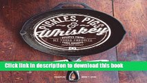 Download Pickles, Pigs   Whiskey: Recipes from My Three Favorite Food Groups and Then Some  EBook