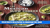 PDF The Mexican Slow Cooker: Recipes for Mole, Enchiladas, Carnitas, Chile Verde Pork, and More