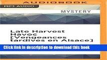 Download Late Harvest Havoc [Vengeances tardives en Alsace] (Winemaker Detective)  PDF Free