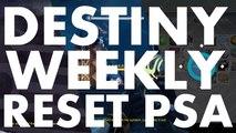 Destiny Weekly Reset PSA, 2016 july 19