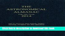 Read Astronomical Almanac for the Year 2014 and Its Companion, The Astronomical Almanac Online