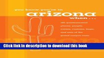 Read You Know You re in Arizona When . . .: 101 Quintessential Places, People, Events, Customs,