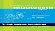Download You Know You re in Minnesota When...: 101 Quintessential Places, People, Events, Customs,