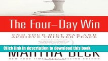 Read The Four-Day Win: End Your Diet War and Achieve Thinner Peace  Ebook Free