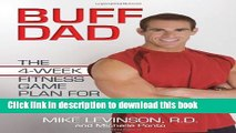 Read Buff Dad: The 4-Week Fitness Game Plan for Real Guys Ebook Free