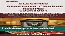 PDF Newbie Electric Pressure Cooker  Recipes Cookbook: Soups, stews, chowders, sea foods, chicken