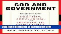 Read God and Government: Twenty-Five Years of Fighting for Equality, Secularism, and Freedom Of