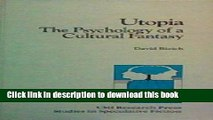 Download Books Utopia: The Psychology of a Cultural Fantasy (Studies in speculative fiction) PDF