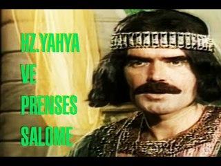 Hz. Yahya ve Prenses Salome - Türk Filmi