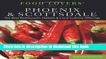 Download Food Lovers  Guide to® Phoenix   Scottsdale: The Best Restaurants, Markets   Local