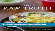 Download The Raw Truth, 2nd Edition: Recipes and Resources for the Living Foods Lifestyle Free