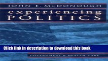 Read Experiencing Politics: A Legislator s Stories of Government and Health Care