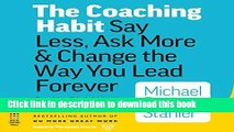Read The Coaching Habit: Say Less, Ask More,   Change the Way You Lead Forever, MP3 CD  Ebook Free