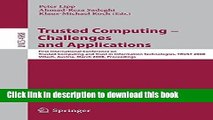Read Trusted Computing - Challenges and Applications: First International Conference on Trusted