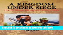 Download A Kingdom under Siege: Nepal s Maoist Insurgency, 1996 to 2004  Ebook Free