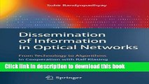 Download Dissemination of Information in Optical Networks:: From Technology to Algorithms (Texts