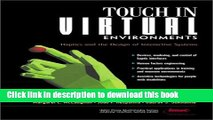 Read Touch in Virtual Environments: Haptics and the Design of Interactive Systems Ebook Free