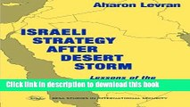 Read Israeli Strategy After Desert Storm: Lessons of the Second Gulf War (BESA Studies in