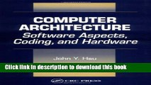 Download Computer Architecture: Software Aspects, Coding, and Hardware  PDF Online