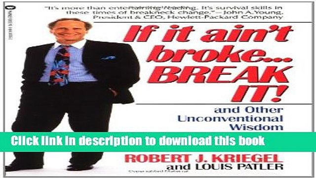 Download If it Ain t Broke...Break It!: And Other Unconventional Wisdom for a Changing Business