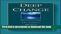 Read Deep Change: Discovering the Leader Within (The Jossey-Bass Business   Management Series)