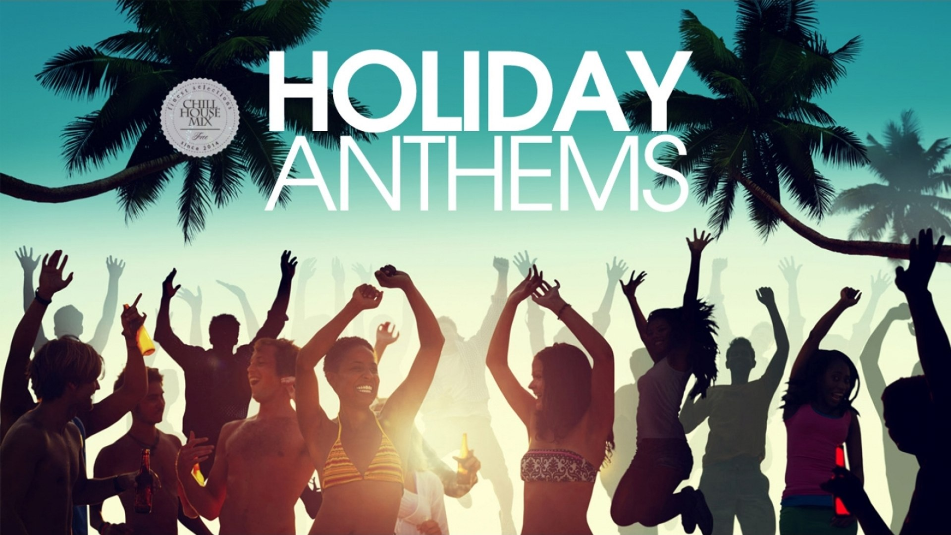 Holiday Anthems - ★ Summer Dance House Classics Mix