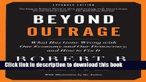 Read Beyond Outrage: Expanded Edition: What has gone wrong with our economy and our democracy, and
