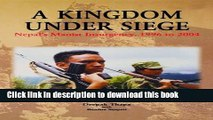 Read A Kingdom under Siege: Nepal s Maoist Insurgency, 1996 to 2004  Ebook Free