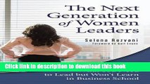 [PDF]  The Next Generation of Women Leaders: What You Need to Lead but Won t Learn in Business