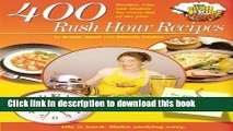 Read Books 400 Rush Hour Recipes: Recipes, Tips And Wisdom For Every Day Of The Year! (Rush Hour