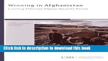 Read Winning in Afghanistan: Creating Effective Afghan Security Forces (CSIS Reports)  Ebook Free