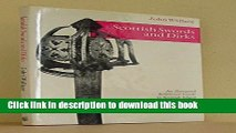 Download Book Scottish swords and dirks: An illustrated reference guide to Scottish edged weapons