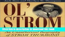 Download Ol  Strom: An Unauthorized Biography of Strom Thurmond  PDF Online