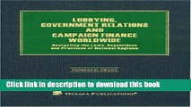 Download Lobbying, Government Relations and Campaign Finance Worldwide: Navigating the Laws,