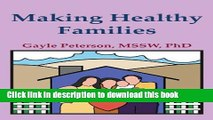 Read Making Healthy Families:  A Guide for Parents, Spouses and Stepparents (making healthy